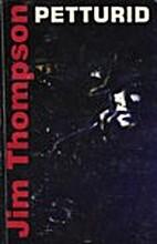 Petturid : [romaan] by Jim Thompson