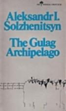 The Gulag Archipelago 1918-1956 Abridged: An…