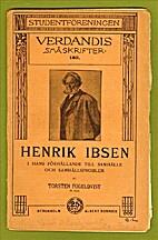 Henrik Ibsen i hans förhållande till…