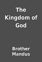 The Kingdom of God by Brother Mandus