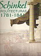 Schinkel : arquitecturas, 1781-1841 :…