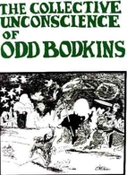 The Collective Unconscience of Odd Bodkins…