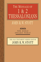 The Message of 1 & 2 Thessalonians: The…