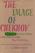 The image of Chekhov; forty stories in the…