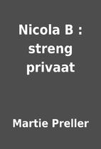 Nicola B : streng privaat by Martie Preller
