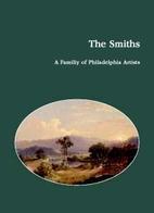 The Smiths : a family of Philadelphia…