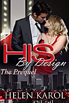 His by Design: The Prequel by Helen Karol