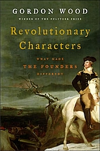 Revolutionary Characters: What Made the…