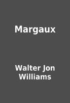 Margaux by Walter Jon Williams