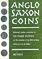 Anglo Saxon Coins: Historical Studies…