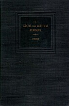 Social and cultural dynamics. Vol.4: Basic…