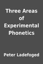 Three Areas of Experimental Phonetics by…