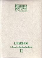 L'Herbari : arbres i arbusts al natural (II)…