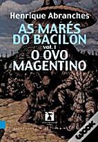 As Marés do Bacilon Vol.1 - O Ovo MAgentino…