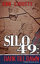 Silo 49: Dark Till Dawn by Ann Christy