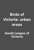Birds of Victoria: urban areas by Gould…