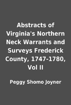 Abstracts of Virginia's Northern Neck…