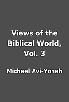 Views of the Biblical World, Vol. 3 by…