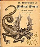 The First Book of Mythical Beasts by Helen…