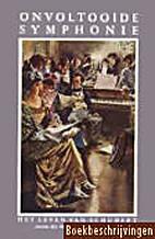 Onvoltooide symphonie; het leven van Franz…