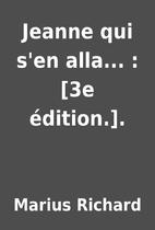 Jeanne qui s'en alla... : [3e édition.].…