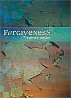 Forgiveness by Rodney Hogue