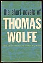 The Short Novels of Thomas Wolfe by Thomas…