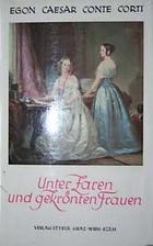 Unter Zaren und gekrönten Frauen by Egon…