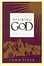 Desiring God: Meditations of a Christian…