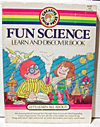 Fun science: Learn and discover book by…