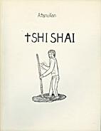 Atanukan: Tshishai by Pierre Courtois