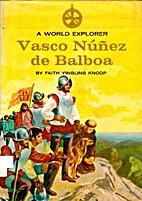 Vasco Núñez de Balboa: A World Explorer by…