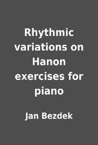 Rhythmic variations on Hanon exercises for…