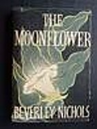 The Moonflower by Beverley Nichols
