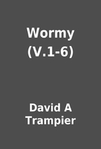 Wormy (V.1-6) by David A Trampier