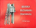 Beverly Buchanan shackworks: A 16-year…
