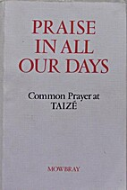 Praise in All Our Days: Common Prayer from…
