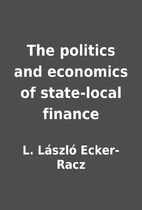 The politics and economics of state-local…