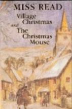 Miss Read's Christmas Tales: Village…