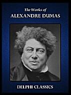Delphi Works of Alexandre Dumas - Complete…