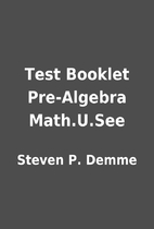 Test Booklet Pre-Algebra Math.U.See by…