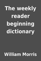 The weekly reader beginning dictionary by…