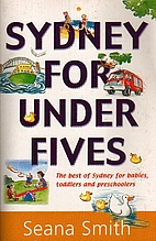 Sydney for Under Fives by Seana Smith