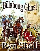 Billabong Ghost (Dreaming Billabong, #1) by…