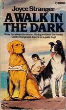 A Walk in the Dark by Joyce Stranger