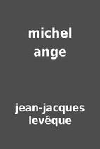 michel ange by jean-jacques levêque