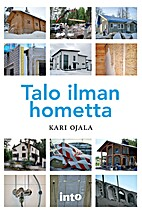 Talo ilman hometta by Kari Ojala