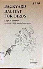 Backyard Habitat for Birds: A guide for…