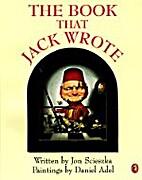 The Book that Jack Wrote by Jon Scieszka
