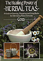 The Healing Power of Herbal Teas/a Guide to…